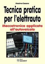 TECNICA PRATICA PER L'ELETTRAUTO Meccatronica applicata all'autoveicolo
