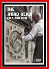 The Third Reich Then and Now by Tony Le Tissier Hardcover Book