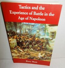 BOOK Tactics and the Experience of Battle in the Age of Napoleon by Muir 2000