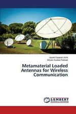 Metamaterial Loaded Antennas for Wireless Communication by Joshi Jayant (English