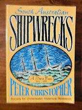 SOUTH AUSTRALIAN SHIPWRECKS ( A DATA BASE 1802-1989) PETER CHRISTOPHER