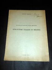 Storia Emigrazione - Viticoltori Italiani in Brasile - 1^ed. 1953
