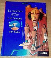 LA MASCHERA D'ORO E DI SANGUE Storie per 7-9 anni Amelin LARUS Ediz. 1999