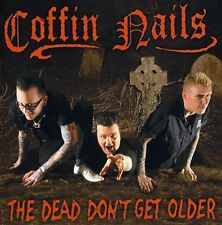 The Coffin Nails - Dead Don't Get Older [New CD]
