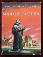 Martin Luther by May McNeer and Lynd Ward 1953 HB with DJ Abingdon Press 96 Pgs