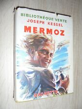 Mermoz par Joseph Kessel Hachette 1951 illustrations Roger Parry
