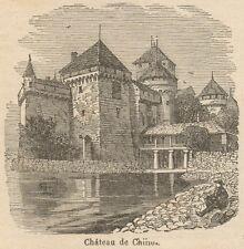 C8721 Switzerland - Chillon Castle - Stampa antica - 1892 Engraving