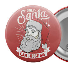 "Only Santa Can Judge Me Large Badge Button Pin 55mm 2.25"" Funny Christmas Slogan"