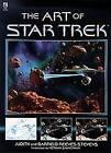 The Art of Star Trek by Judith Reeves-Stevens, Garfield Reeves-Stevens (Paperba…