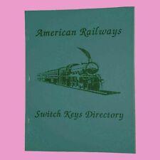 American Railroad Switch Key Directory-45 pgs-600+pic-no Railway Brass Lock gb A