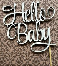 """Hello Baby"" cake topper hand made WOODEN"