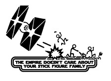 Vinyl Decal Sticker Car - Star Wars The Empire Doesn't Care Stick Figure Family