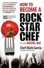 How to Become a Rock Star Chef in the Digital Age : A Step-by-Step System for...