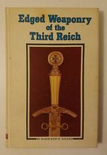 Edged Weaponry of the Third Reich by John R Angolia, 1974 Hardcover 1st Edition