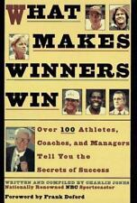 What Makes Winners Win? : Over 100 Athletes, Coaches and Managers Tell You...