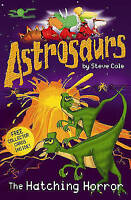 Cole, Steve, Astrosaurs: The Hatching Horror, Very Good Book