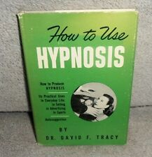 How to Use Hypnosis by Dr. David F. Tracy 1952