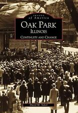 Images of America Oak Park, Illinois : Continuity and Change by David Sokol