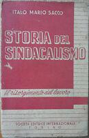 Storia del sindacalismo - Sacco -  Società Editrice Internazionale,1947 - R