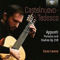 ENEA LEONE - APPUNTI,PRELUDES AND STUDIES OP.210 2 CD NEW+ CASTELNUOVO-TEDESCO