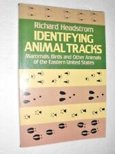 Identifying Animal Tracks : Mammals, Birds and Other Animals of the Eastern Us