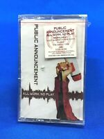 Public Announcement – All Work, No Play Cassette Tape Hype Sticker 1998 *SEALED