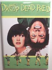 "Drop Dead Fred MAGNET 2"" x 3"" Refrigerator Locker Poster Movie"