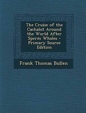 New The Cruise of the Cachalot Around the World After Sperm Whales