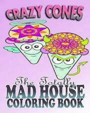 Crazy Cones and the Totally Mad House Coloring Book by Sarah Peters, Coloring...