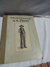 A BOOK OF DRAWINGS BY A.B. FROST 1904