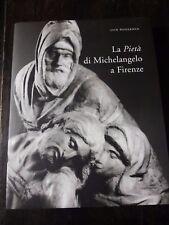 Jack Wasserman, La Pietà di Michelangelo a Firenze, Mandragora 2006  R