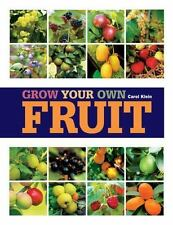 Grow Your Own Fruit by Carol Klein (2011, Paperback)