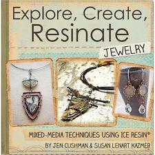 Ice Resin Mixed Media Technique Book-Explore, Create, Resinate Jewelry