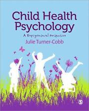Child Health Psychology : A Biopsychosocial Perspective by Julie Turner-Cobb...