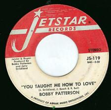 """Bobby Patterson If A Man Ever Loved A Woman / You Taught Me 7"""" Jetstar JS 119"""
