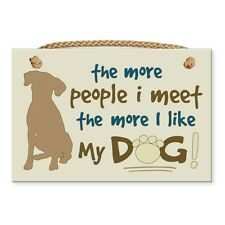 """Dog Speak 9"""" x 6"""" Sign with Rope """"The More People I Meet the More I like My Dog"""""""