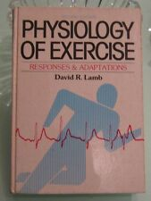 PHYSIOLOGY OF EXERCISE: RESPONSES & ADAPTATIONS -D LAMB