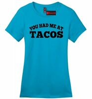 You Had Me At Tacos Funny Ladies Soft T Shirt Taco Lover Mexican Food Tee Z4