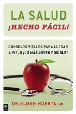 La salud hecho facil!: Consejos vitales para llegar a viejo lo mas joven posible