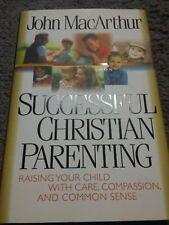 Successful Christian Parenting by MacArthur, John; Arthur, Mac