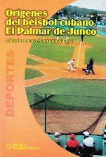 ORIGENES DEL BEISBOL CUBANO - EL PALMAR DE JUNCO  Baseball  Cuba Cuban