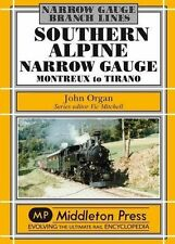 Southern Alpine: Montreux to Tirano by John Organ (Hardback, 2012)