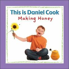 This is Daniel Cook Making Honey by