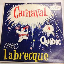 Carnaval A Quebec Avec Labrecque Record MB17 33RPM 031617RR