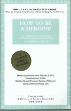 HOW TO BE A HEROINE BY SAMANTHA ELLIS ARC SOFTCOVER (2015) OR WHAT I LEARNED