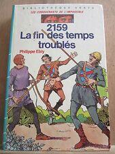 Philippe Ebly: 2159, la fin des temps troublés/ Bibliothèque Verte, 1986