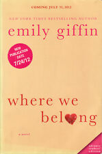 Where We Belong: A Novel by Emily Giffin (Advance Readers' Edition, 2012)