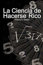 NEW La Ciencia de Hacerse Rico / The Science of Getting Rich (Spanish Edition)