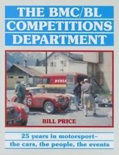 The BMC/BL Competitions Department : 25 Years in Motorsport - the Cars, the...