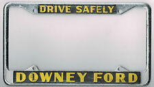 "SUPER RARE Downey California Ford ""Drive Safely"" Vintage License Plate Frame"